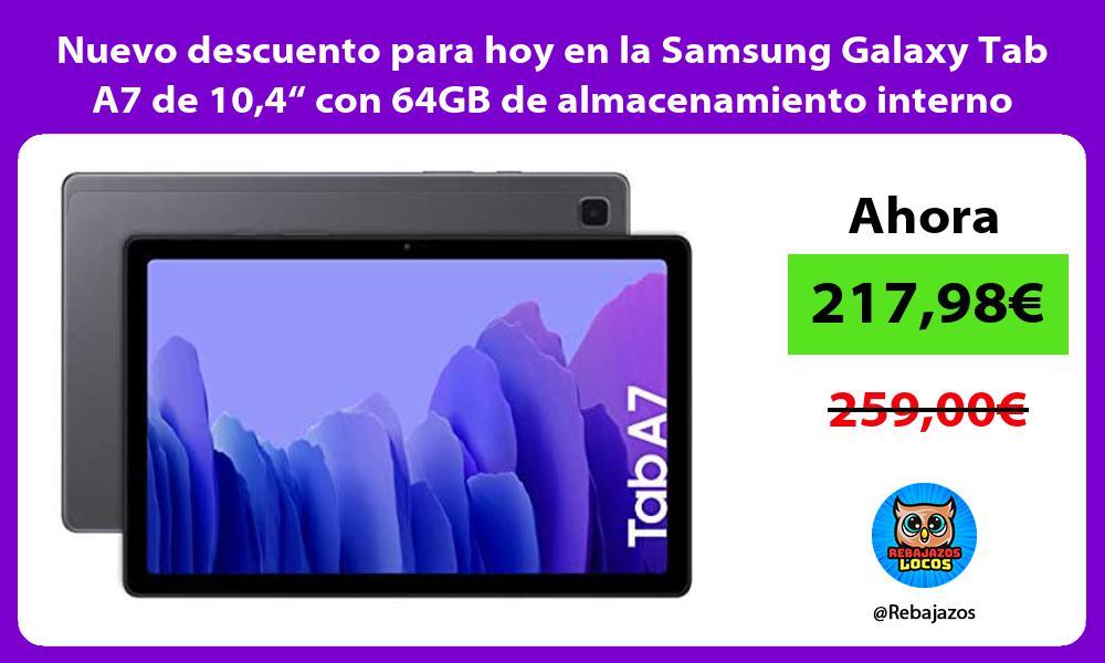 Nuevo descuento para hoy en la Samsung Galaxy Tab A7 de 104 con 64GB de almacenamiento interno