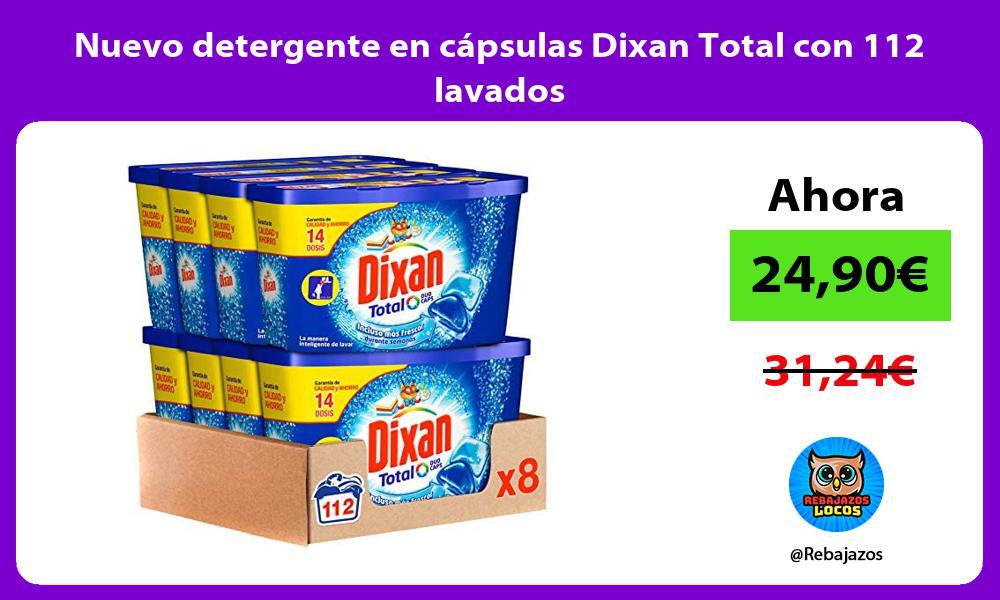Nuevo detergente en capsulas Dixan Total con 112 lavados