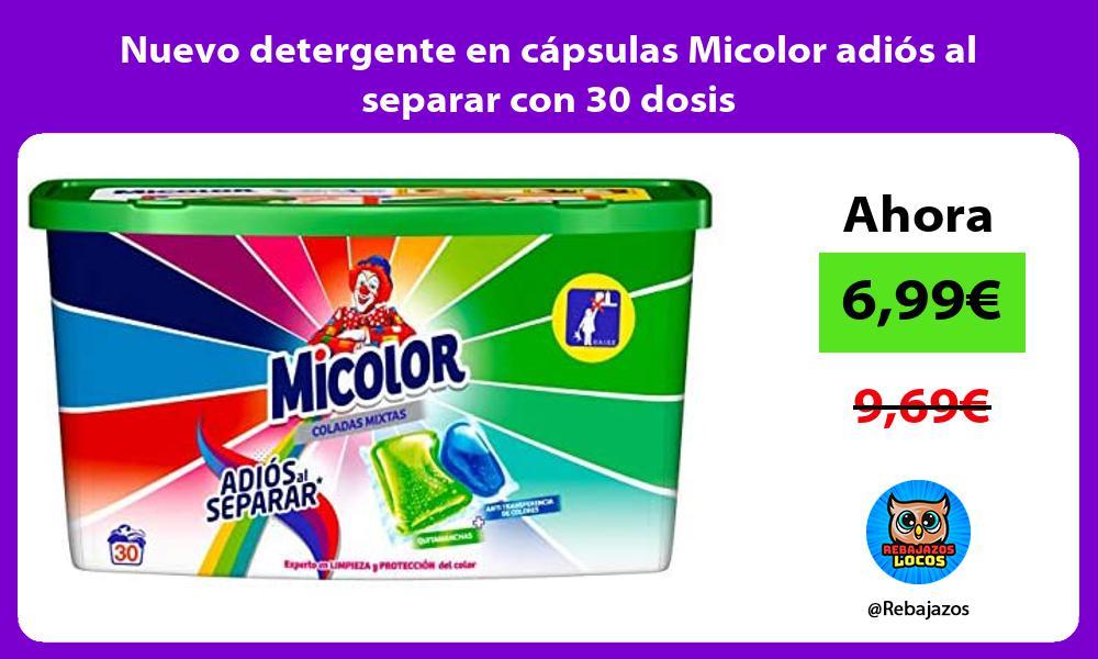 Nuevo detergente en capsulas Micolor adios al separar con 30 dosis