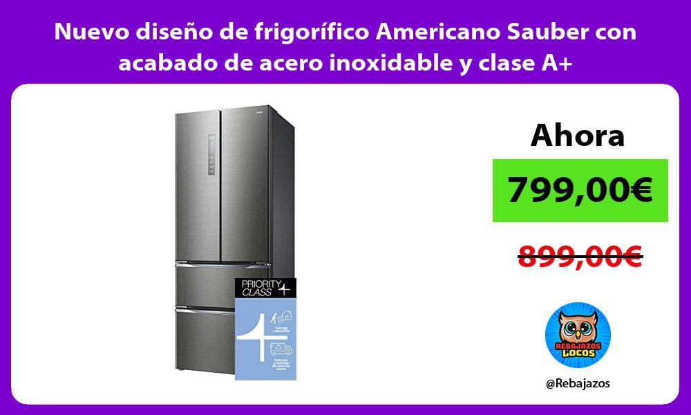 Nuevo diseno de frigorifico Americano Sauber con acabado de acero inoxidable y clase A