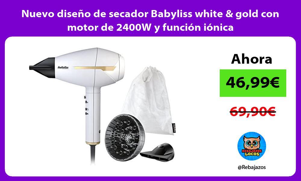 Nuevo diseno de secador Babyliss white gold con motor de 2400W y funcion ionica