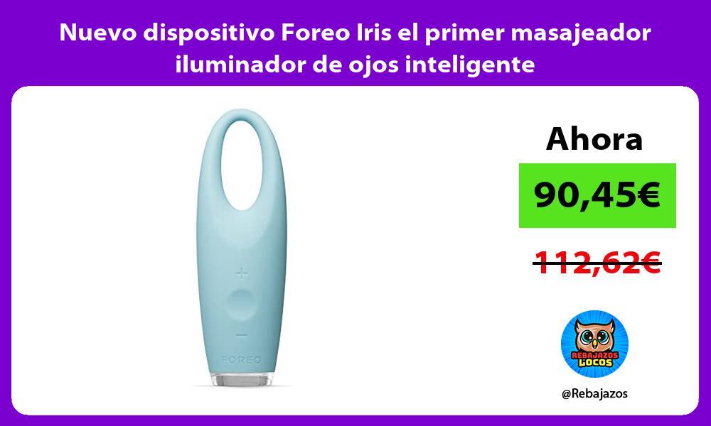 Nuevo dispositivo Foreo Iris el primer masajeador iluminador de ojos inteligente