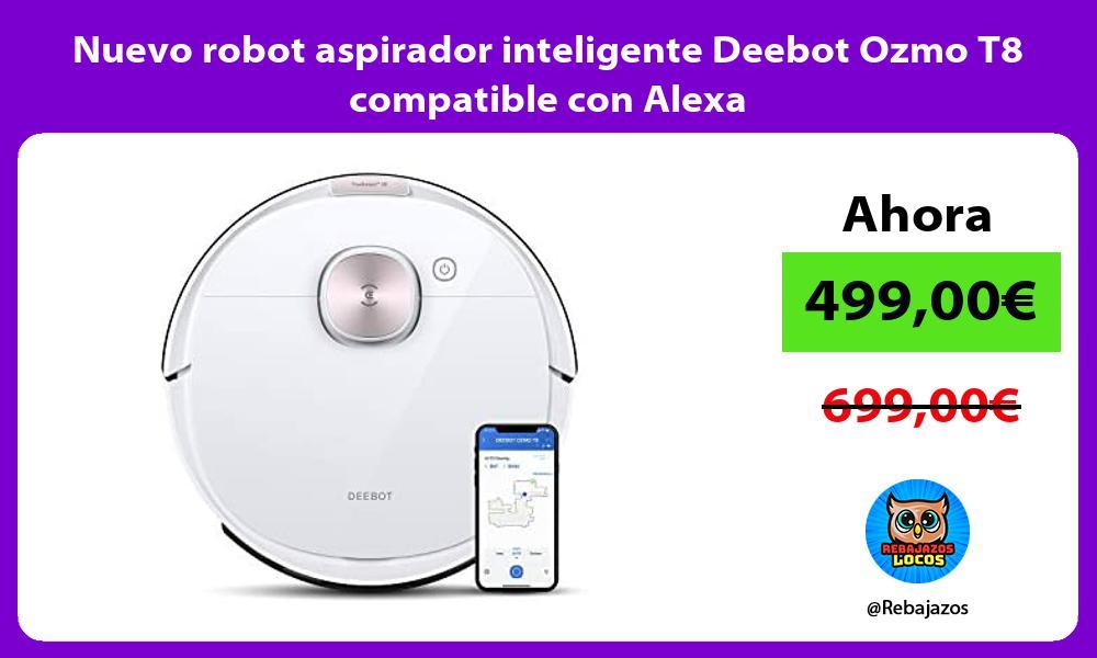 Nuevo robot aspirador inteligente Deebot Ozmo T8 compatible con Alexa
