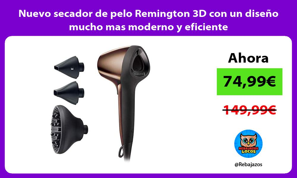 Nuevo secador de pelo Remington 3D con un diseno mucho mas moderno y eficiente