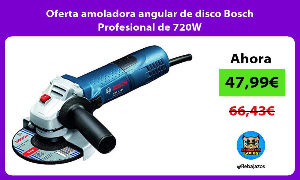 Oferta amoladora angular de disco Bosch Profesional de 720W