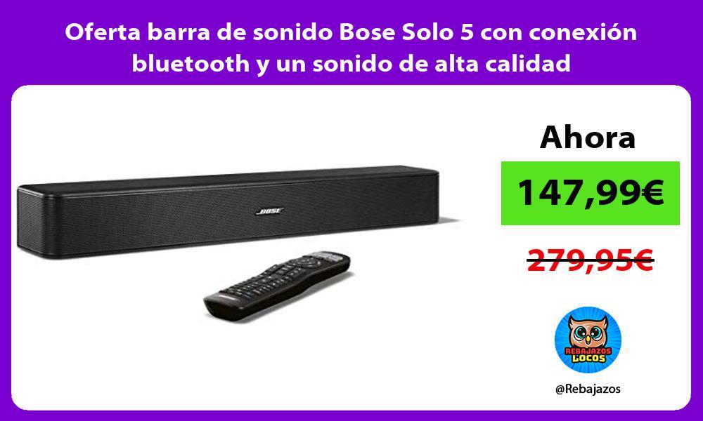 Oferta barra de sonido Bose Solo 5 con conexion bluetooth y un sonido de alta calidad