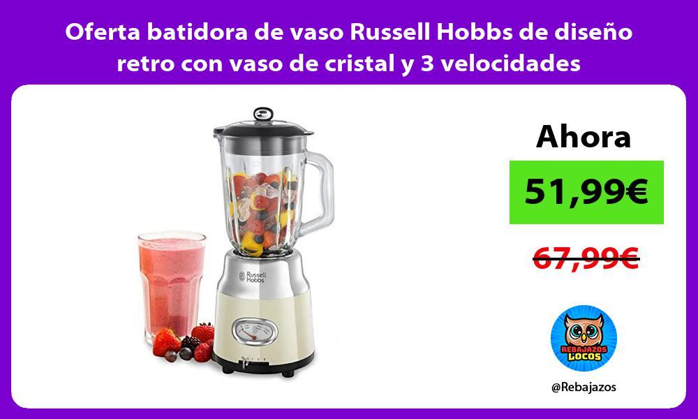 Oferta batidora de vaso Russell Hobbs de diseno retro con vaso de cristal y 3 velocidades