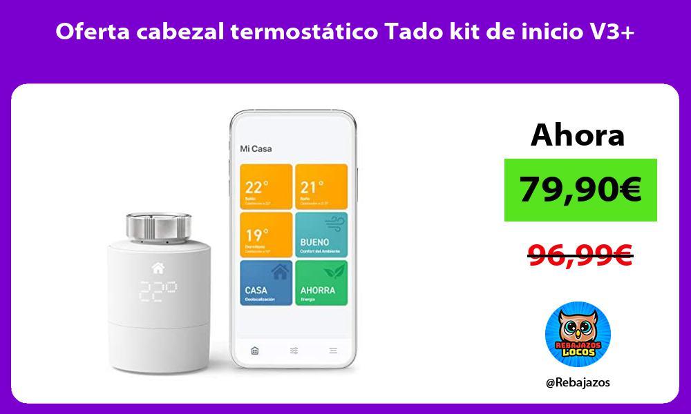 Oferta cabezal termostatico Tado kit de inicio V3