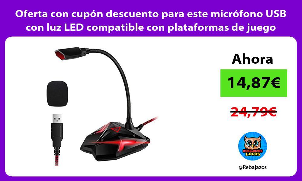 Oferta con cupon descuento para este microfono USB con luz LED compatible con plataformas de juego