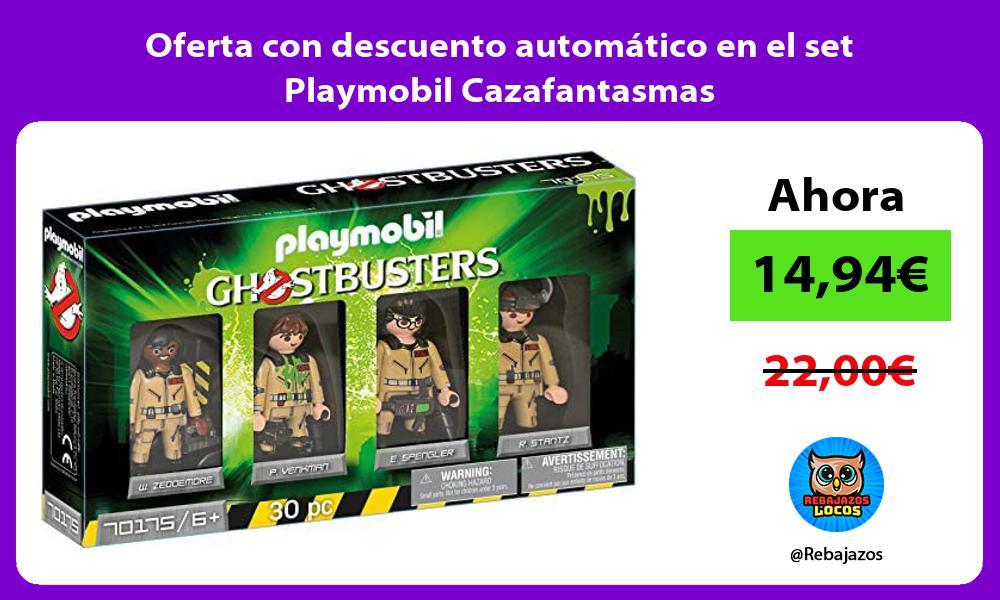 Oferta con descuento automatico en el set Playmobil Cazafantasmas