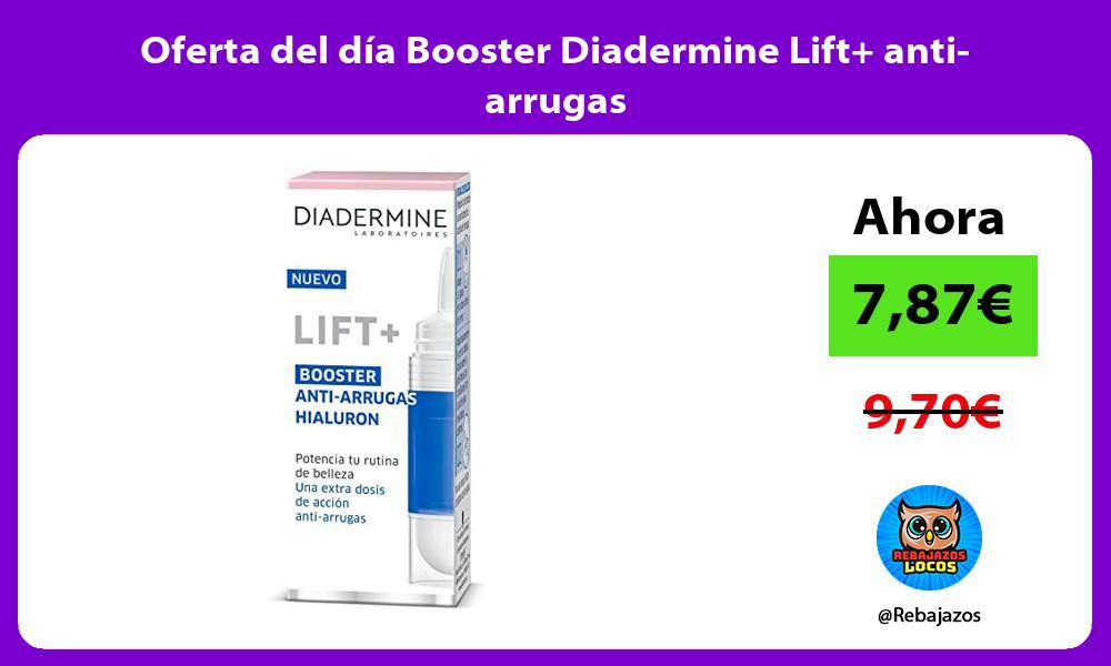 Oferta del dia Booster Diadermine Lift anti arrugas