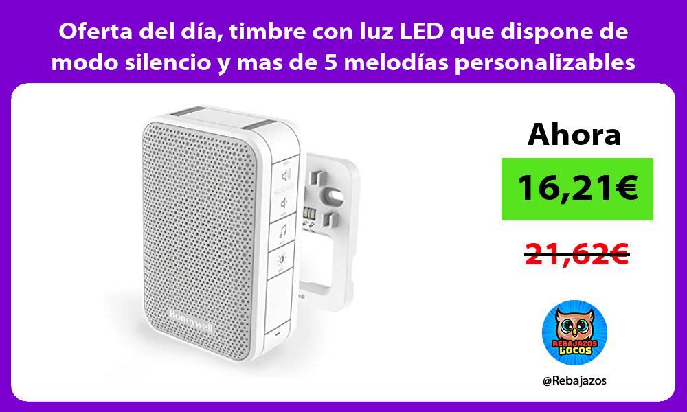 Oferta del dia timbre con luz LED que dispone de modo silencio y mas de 5 melodias personalizables