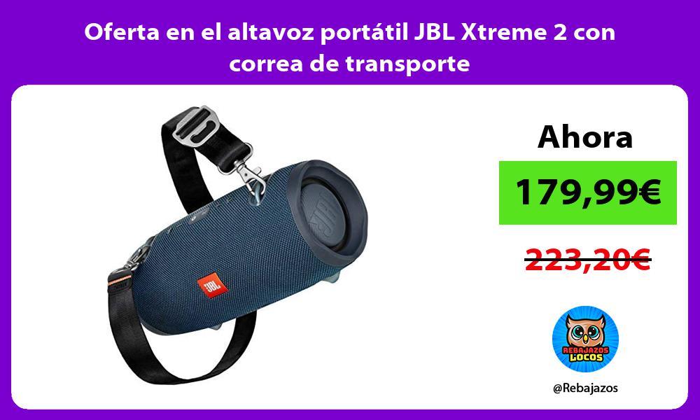 Oferta en el altavoz portatil JBL Xtreme 2 con correa de transporte