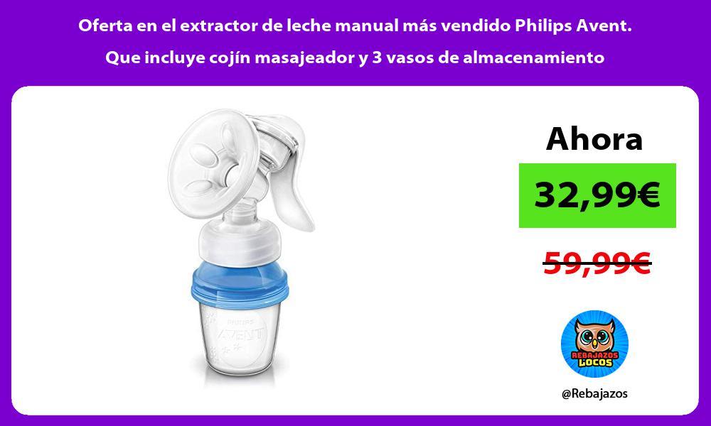 Oferta en el extractor de leche manual mas vendido Philips Avent Que incluye cojin masajeador y 3 vasos de almacenamiento