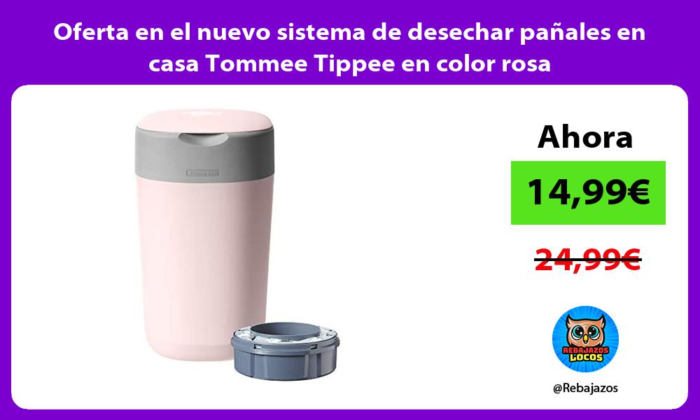 Oferta en el nuevo sistema de desechar panales en casa Tommee Tippee en color rosa
