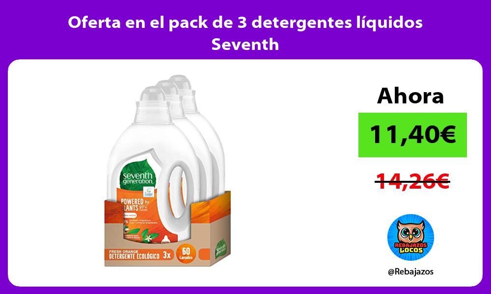Oferta en el pack de 3 detergentes liquidos Seventh
