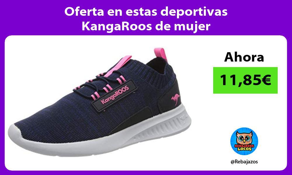 Oferta en estas deportivas KangaRoos de mujer