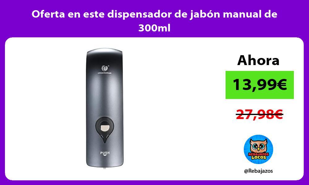 Oferta en este dispensador de jabon manual de 300ml