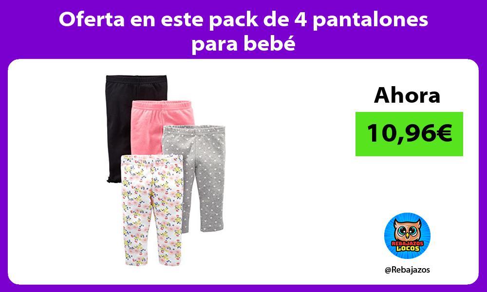 Oferta en este pack de 4 pantalones para bebe