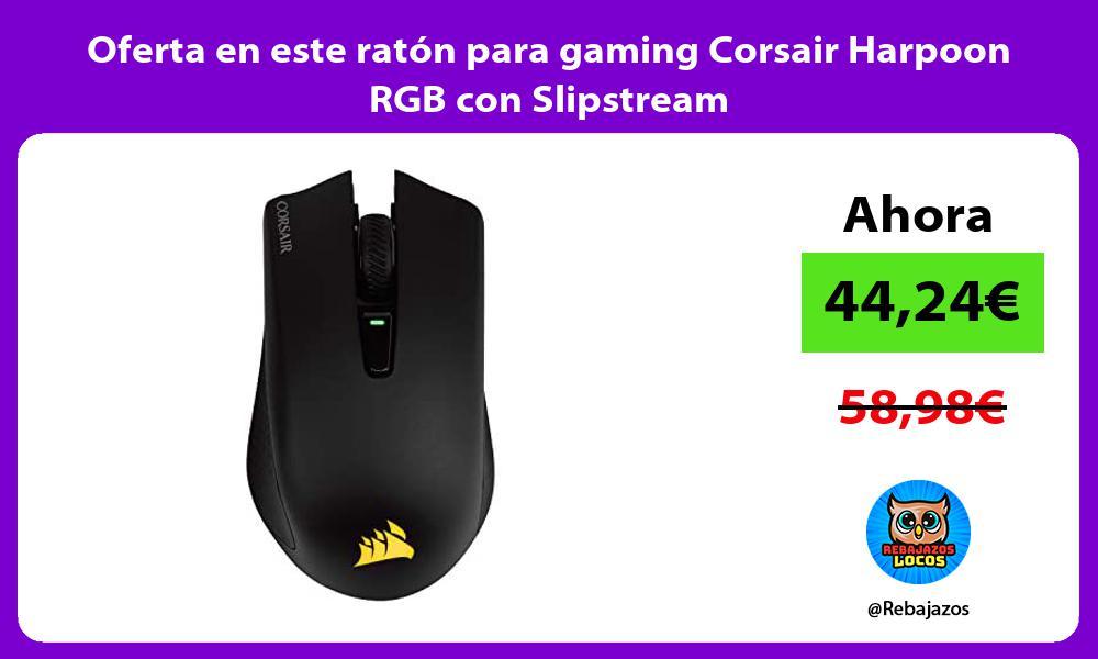 Oferta en este raton para gaming Corsair Harpoon RGB con Slipstream