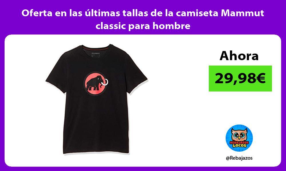 Oferta en las ultimas tallas de la camiseta Mammut classic para hombre