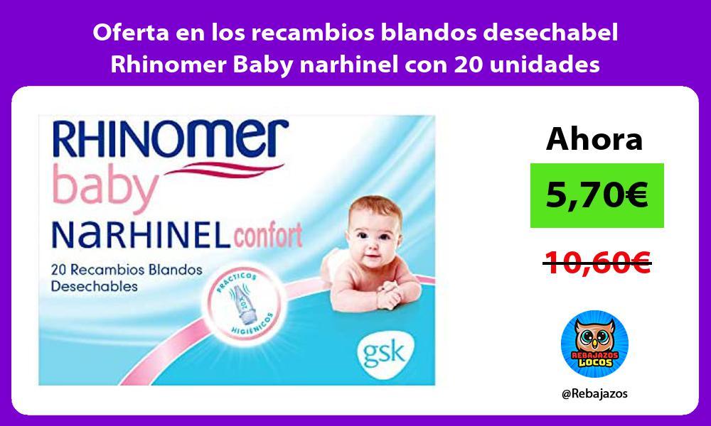 Oferta en los recambios blandos desechabel Rhinomer Baby narhinel con 20 unidades