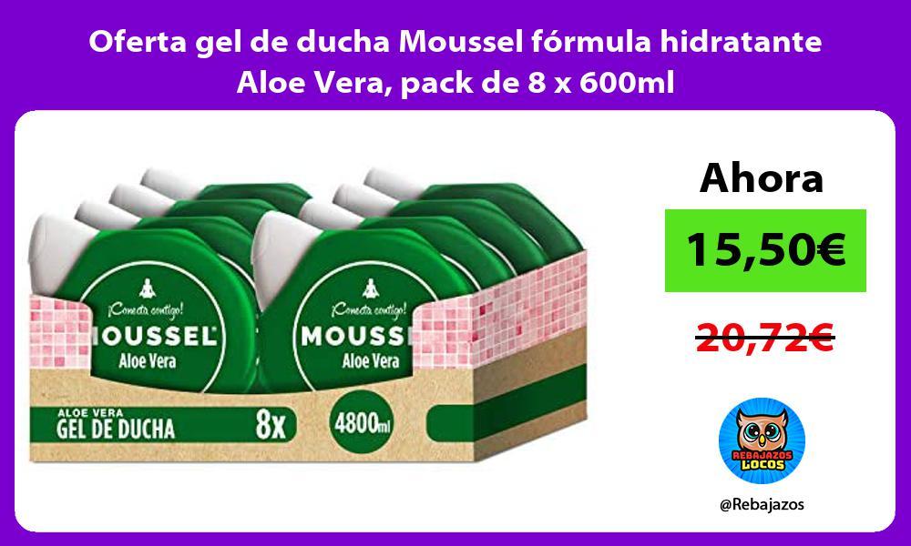 Oferta gel de ducha Moussel formula hidratante Aloe Vera pack de 8 x 600ml