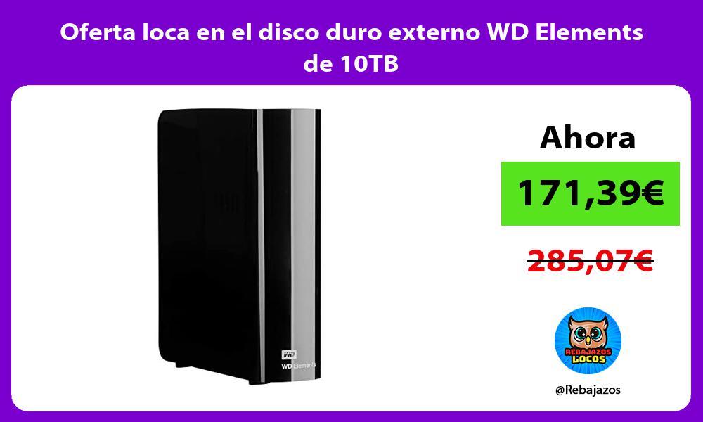 Oferta loca en el disco duro externo WD Elements de 10TB