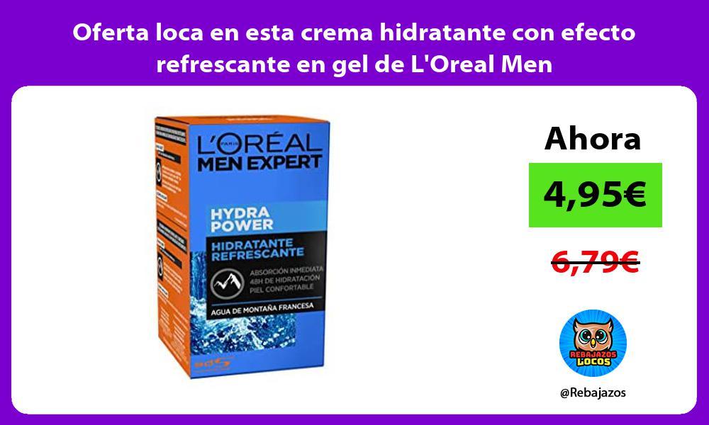 Oferta loca en esta crema hidratante con efecto refrescante en gel de LOreal Men