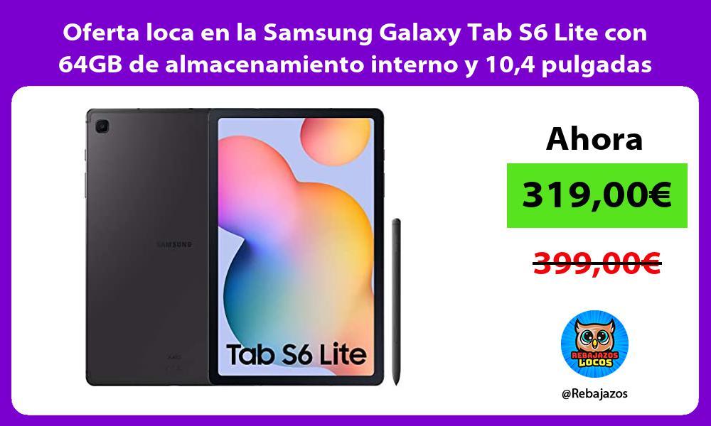 Oferta loca en la Samsung Galaxy Tab S6 Lite con 64GB de almacenamiento interno y 104 pulgadas