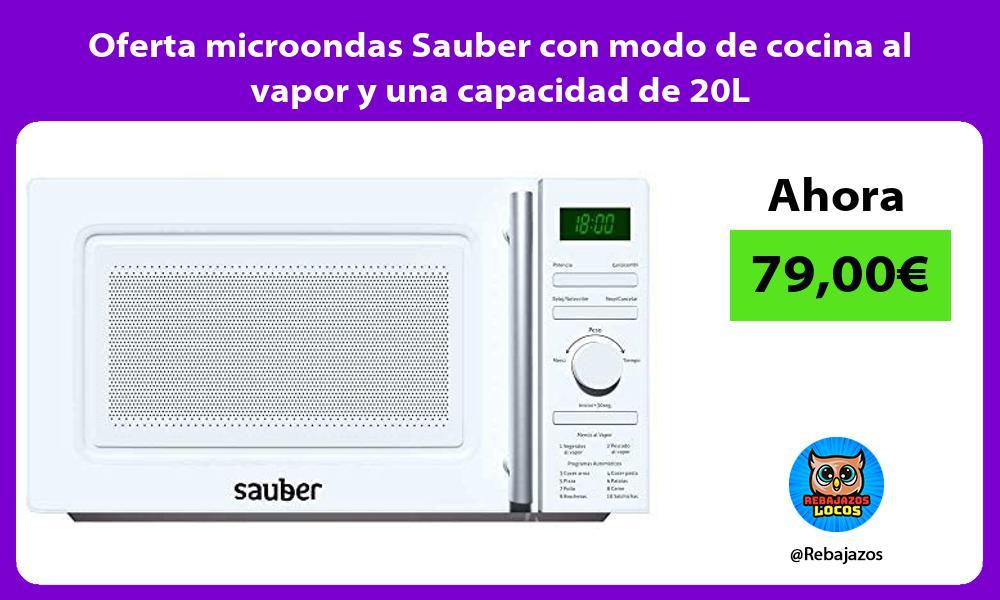 Oferta microondas Sauber con modo de cocina al vapor y una capacidad de 20L