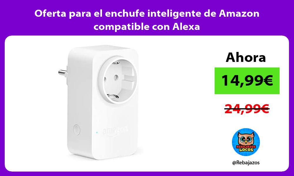 Oferta para el enchufe inteligente de Amazon compatible con Alexa