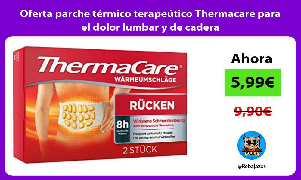 Oferta parche termico terapeutico Thermacare para el dolor lumbar y de cadera