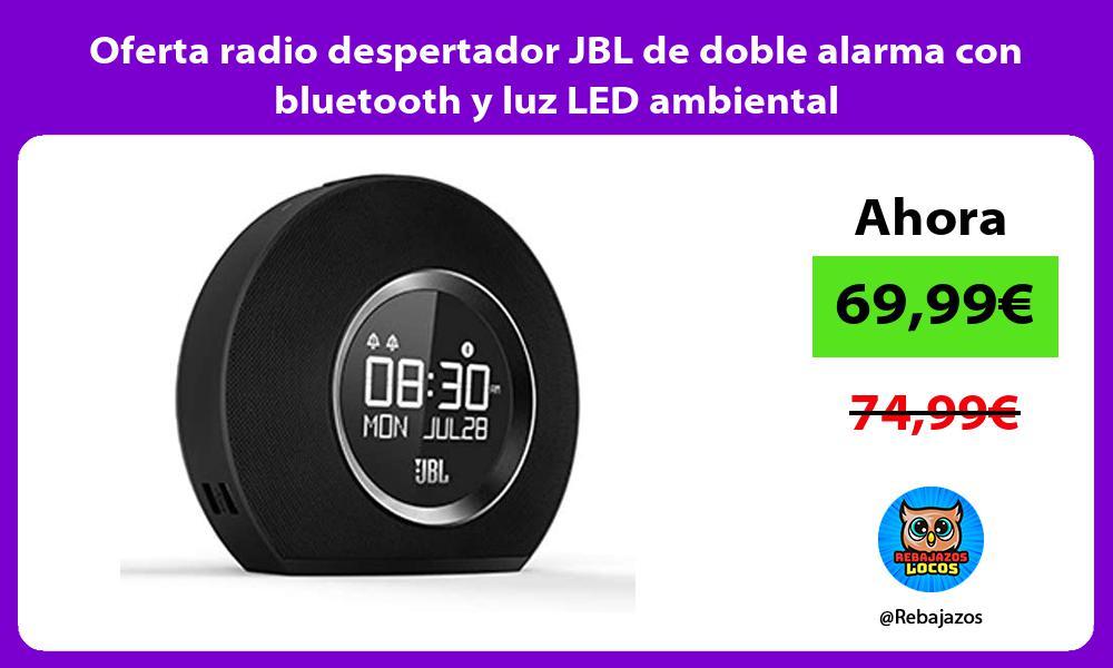 Oferta radio despertador JBL de doble alarma con bluetooth y luz LED ambiental