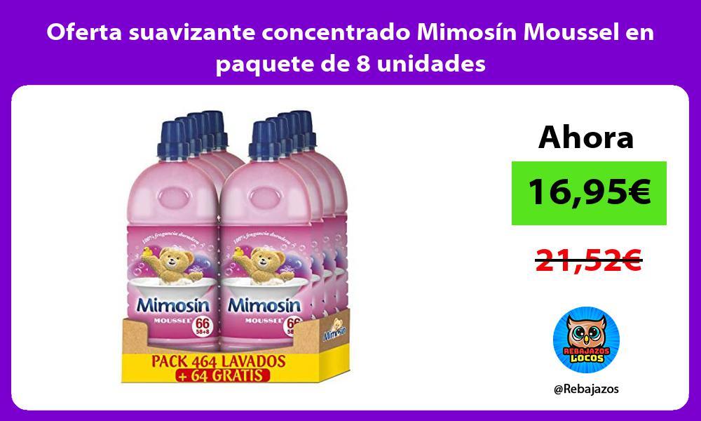 Oferta suavizante concentrado Mimosin Moussel en paquete de 8 unidades