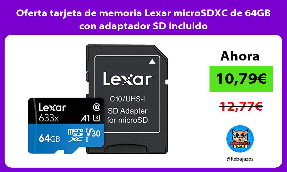Oferta tarjeta de memoria Lexar microSDXC de 64GB con adaptador SD incluido