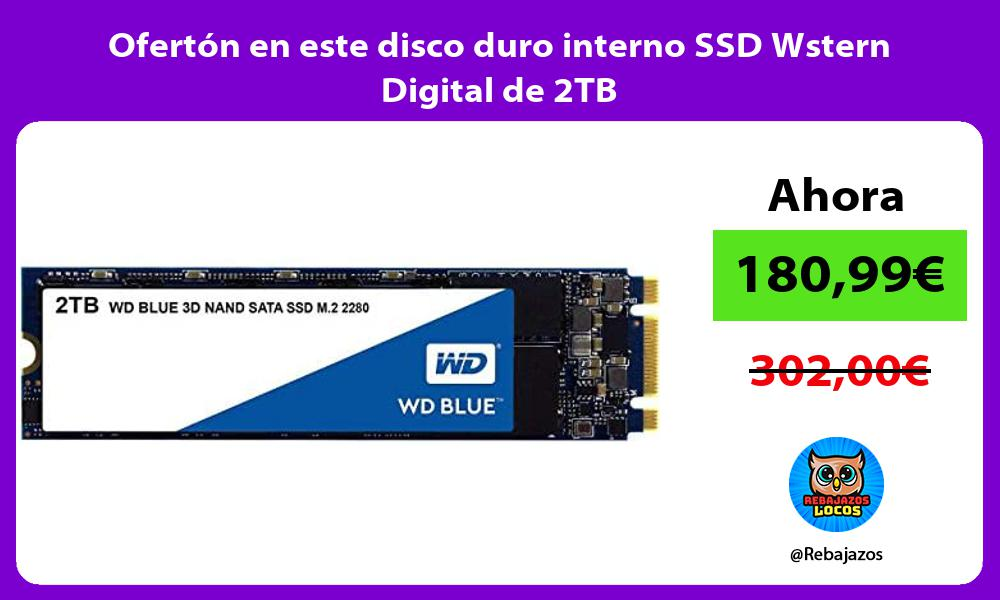 Oferton en este disco duro interno SSD Wstern Digital de 2TB