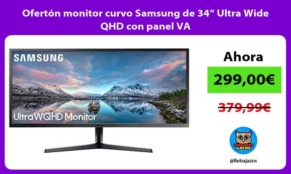 Oferton monitor curvo Samsung de 34 Ultra Wide QHD con panel VA