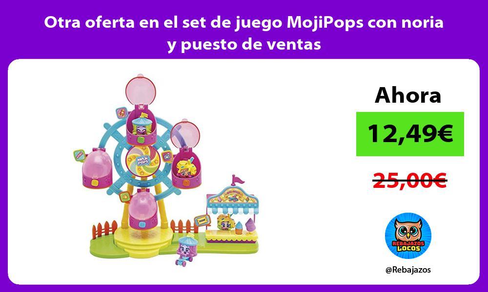 Otra oferta en el set de juego MojiPops con noria y puesto de ventas