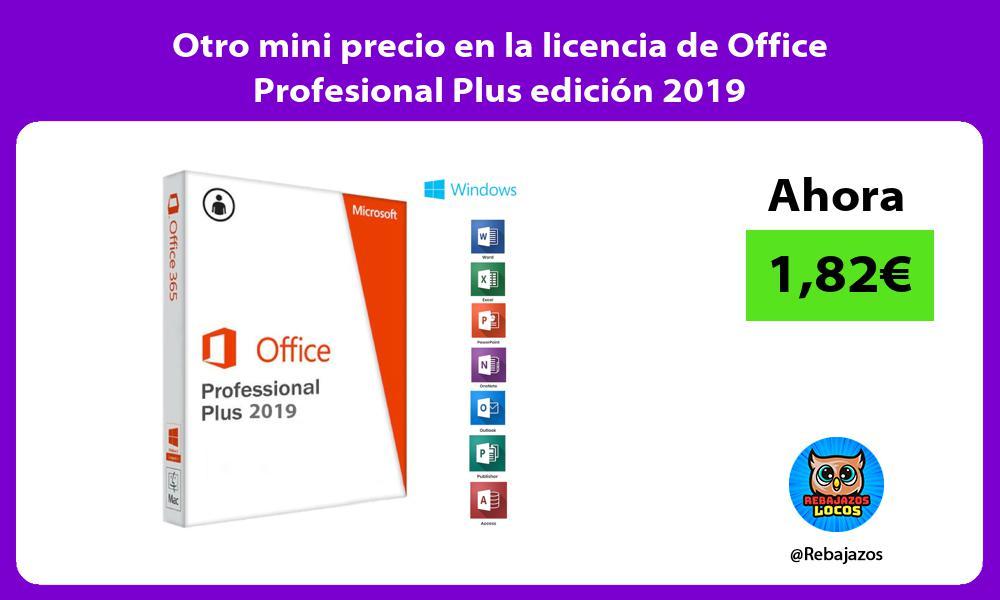 Otro mini precio en la licencia de Office Profesional Plus edicion 2019