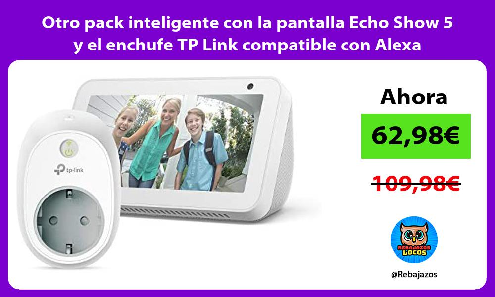 Otro pack inteligente con la pantalla Echo Show 5 y el enchufe TP Link compatible con Alexa