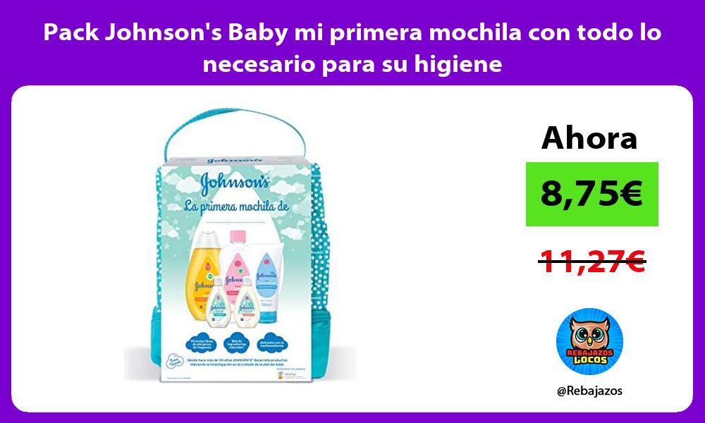 Pack Johnsons Baby mi primera mochila con todo lo necesario para su higiene