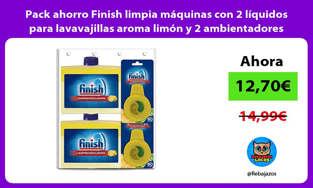Pack ahorro Finish limpia maquinas con 2 liquidos para lavavajillas aroma limon y 2 ambientadores