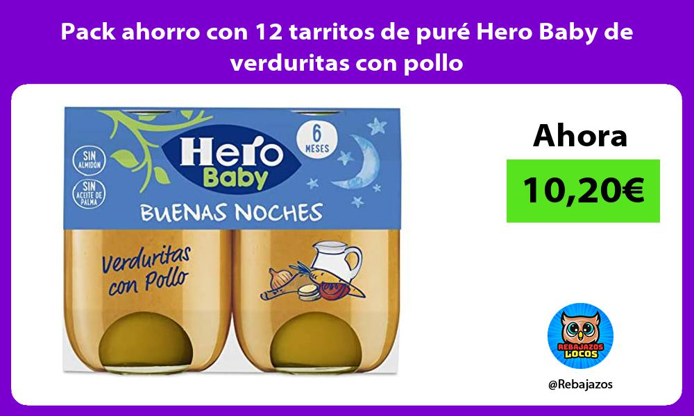 Pack ahorro con 12 tarritos de pure Hero Baby de verduritas con pollo