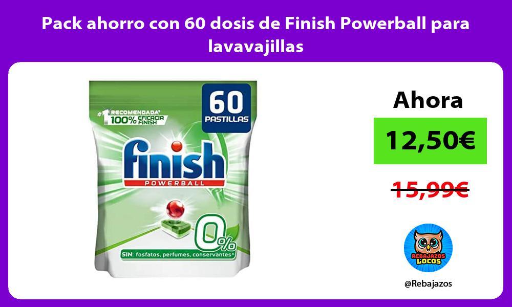 Pack ahorro con 60 dosis de Finish Powerball para lavavajillas