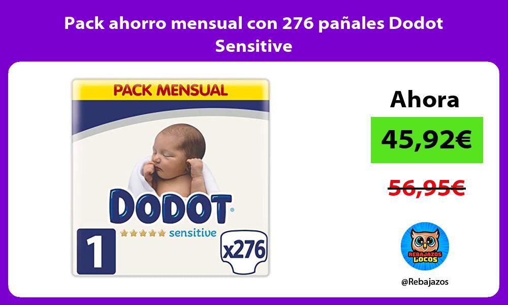 Pack ahorro mensual con 276 panales Dodot Sensitive