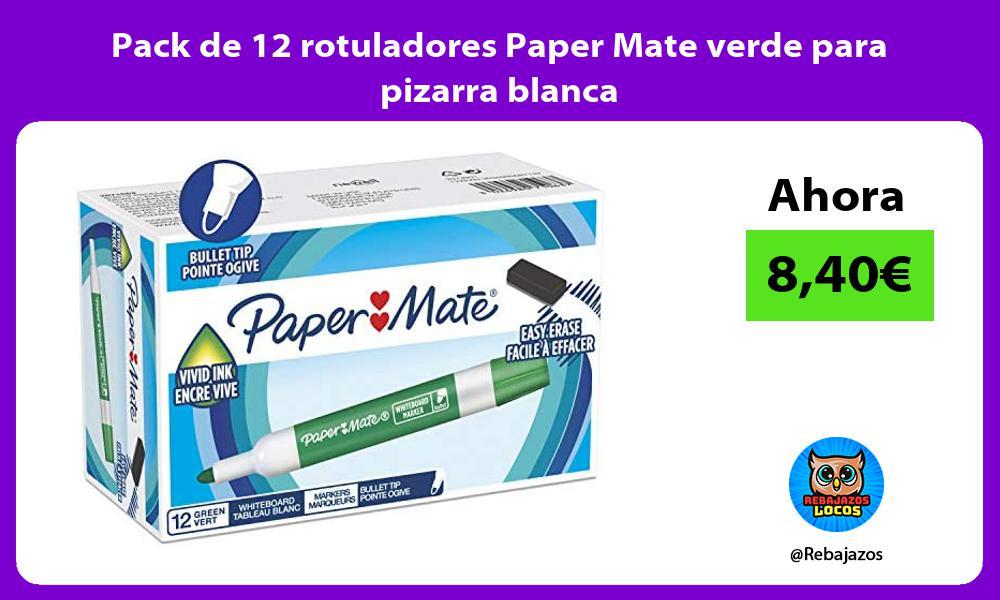 Pack de 12 rotuladores Paper Mate verde para pizarra blanca