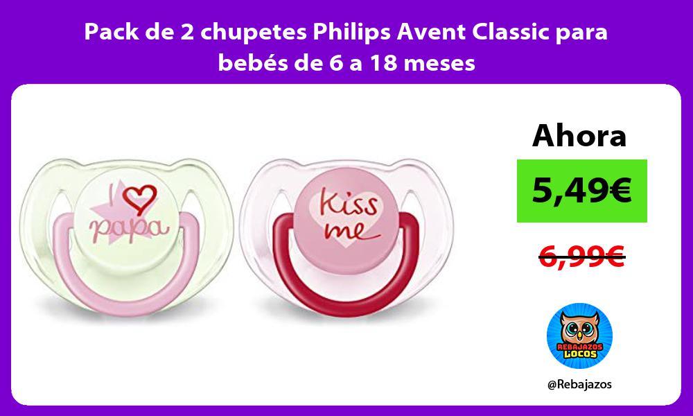 Pack de 2 chupetes Philips Avent Classic para bebes de 6 a 18 meses