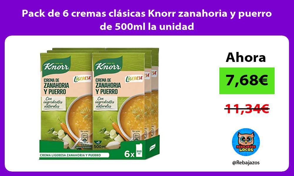 Pack de 6 cremas clasicas Knorr zanahoria y puerro de 500ml la unidad