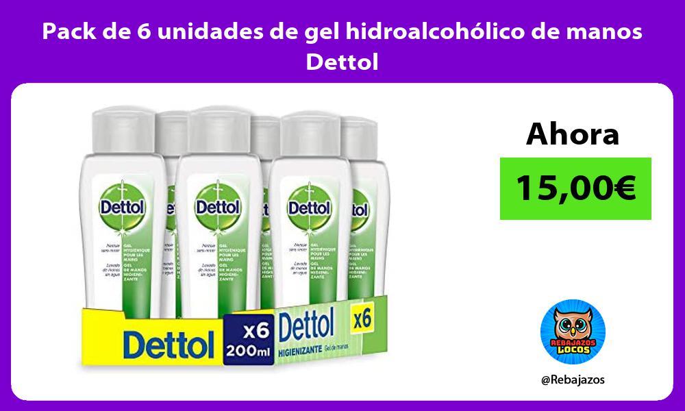Pack de 6 unidades de gel hidroalcoholico de manos Dettol